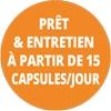 Prêt & Entretien A partir de 15 Capsules / jour